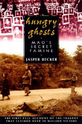 Image for HUNGRY GHOSTS MAO'S SECRET FAMINE