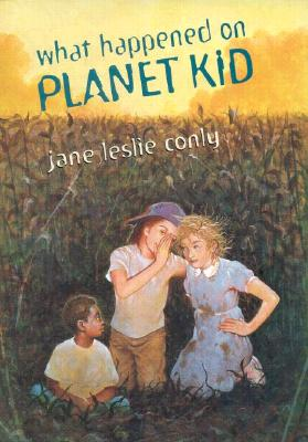 What Happened On Planet Kid, Conly, Jane Leslie
