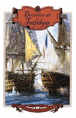 Image for Decision at Trafalgar: The Story of the Greatest British Naval Battle of the Age of Nelson (Heart of Oak Sea Classics)