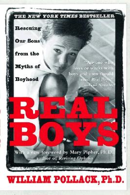 Image for REAL BOYS RESCUING OUR SONS FROM THE MYTHS OF BOYHOOD