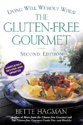 The Gluten-Free Gourmet: Living Well without Wheat, Revised Edition, Hagman, Bette