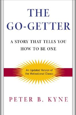 Image for The Go-Getter: A Story That Tells You How To Be One