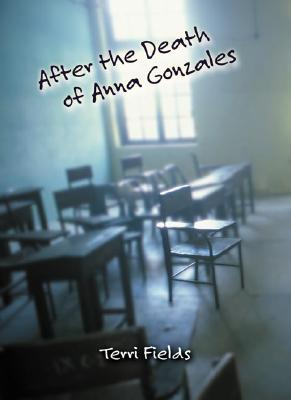 Image for AFTER THE DEATH OF ANNA GONZALES