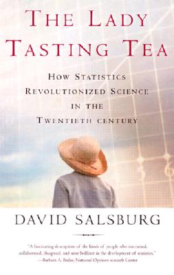 Image for The Lady Tasting Tea: How Statistics Revolutionized Science in the Twentieth Century