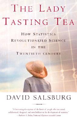 Image for Lady Tasting Tea: How Statistics Revolutionized Science in the Twentieth Century