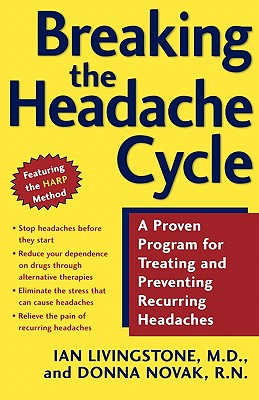 Image for Breaking the Headache Cycle: A Proven Program for Treating and Preventing Recurring Headaches