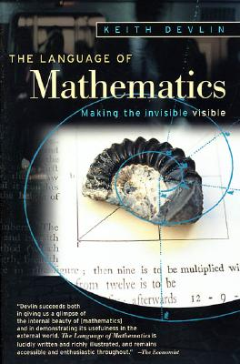 Image for The Language of Mathematics: Making the Invisible Visible