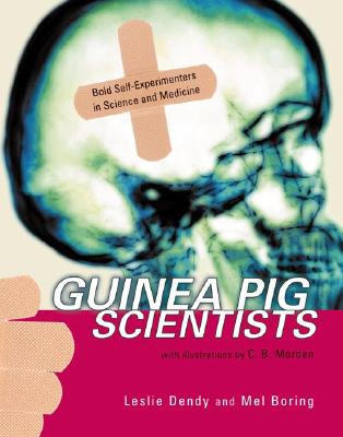 Image for Guinea Pig Scientists: Bold Self-Experimenters in Science and Medicine (Outstanding Science Trade Books for Students K-12)