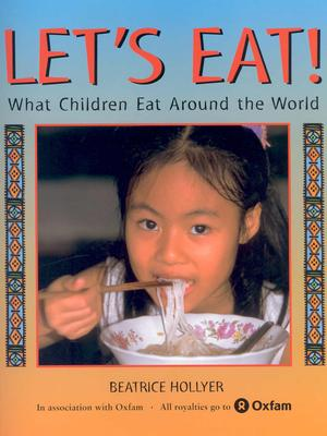 Let's Eat: What Children Eat Around the World, Hollyer, Beatrice