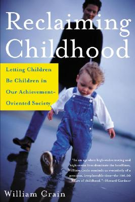 Image for RECLAIMING CHILDHOOD LETTING CHILDREN BE CHILDREN IN OUR ACHIEVEMENT-ORIENTED SOCIETY