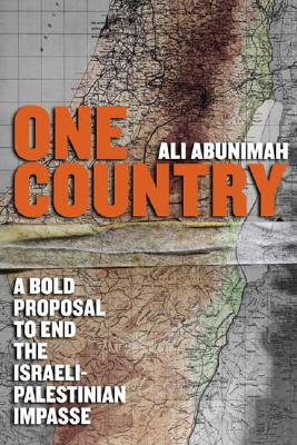 Image for One Country: A Bold Proposal to End Israeli-Palestinian Impasse