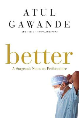 Image for Better: A Surgeon's Notes on Performance
