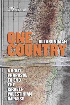 Image for One Country: A Bold Proposal to End the Israeli-Palestinian Impasse
