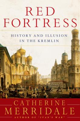 Image for Red Fortress: History and Illusion in the Kremlin