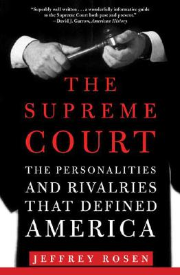 Image for The Supreme Court: The Personalities and Rivalries That Defined America