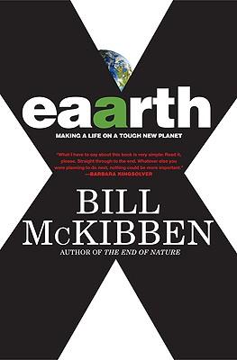 Eaarth: Making a Life on a Tough New Planet, McKibben, Bill