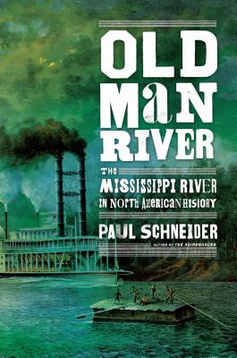 Image for Old Man River: The Mississippi River in North American History
