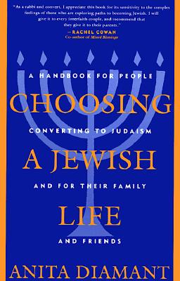 Choosing a Jewish Life: A Handbook for People Converting to Judaism and for their Family and Friends, Diamant, Anita