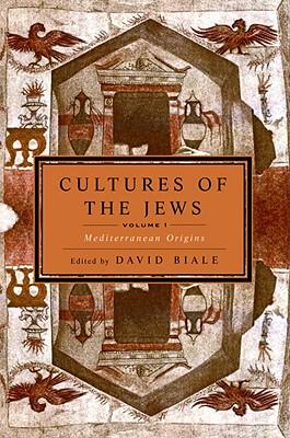 Image for Cultures of the Jews, Volume 1: Mediterranean Origins