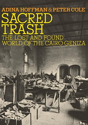 Image for Sacred Trash: The Lost and Found World of the Cairo Geniza