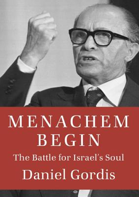 Image for Menachem Begin: The Battle for Israel's Soul (Jewish Encounters Series)