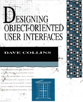 Designing Object-Oriented User Interfaces, Collins, Dave