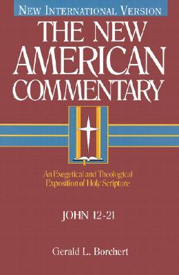 Image for John 12-21 (New American Commentary Volume 25B)