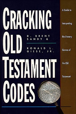 Image for Cracking Old Testament Codes: A Guide to Interpreting the Literary Genres of the Old Testament