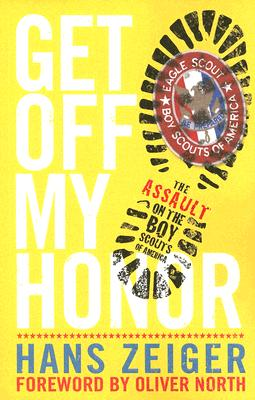Get Off My Honor: The Assault on the Boy Scouts of America, Hans Zeiger