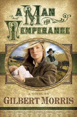 A Man for Temperance (Wagon Wheel Series #2), Gilbert Morris
