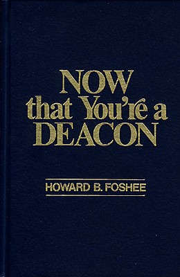 Image for Now That You're a Deacon