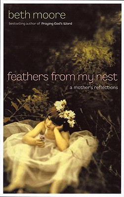 Image for Feathers from My Nest: A Mothers Reflections