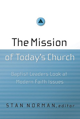 Image for The Mission of Today's Church: Baptist Leaders Look at Modern Faith Issues