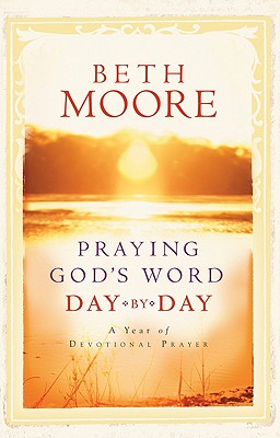 Praying God's Word Day by Day, Beth Moore