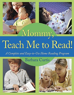 Image for Mommy, Teach Me to Read!: A Complete and Easy-to-Use Home Reading Program