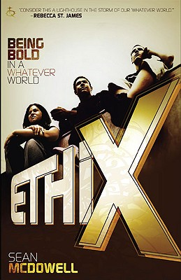 Image for ETHIX: Being Bold in a Whatever World