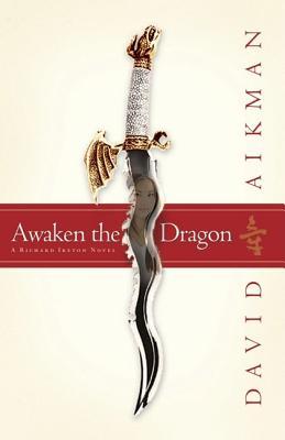 Image for Awaken the Dragon (Richard Ireton Series, Book 1)
