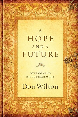 Image for A Hope and a Future: Overcoming Discouragement