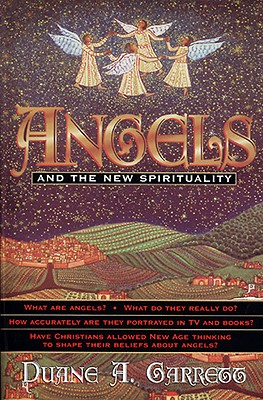 Angels and the New Spirituality, Garrett, Duane A.