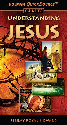 Image for Holman QuickSource Guide to Understanding Jesus (Holman Quicksource Guides)