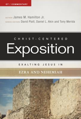 Image for Exalting Jesus in Ezra-Nehemiah (Christ-Centered Exposition Commentary)