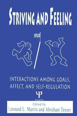 Image for Striving and Feeling: Interactions Among Goals, Affect, and Self-regulation