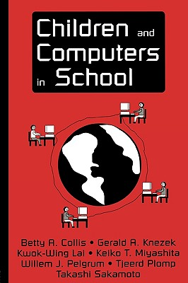Children and Computers in School, Collis, Betty A.; Knezek, Gerald A.; Lai, Kwok-Wing; Miyashita, Keiko T.; Pelgrum, Willem J.