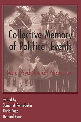 Collective Memory of Political Events: Social Psychological Perspectives