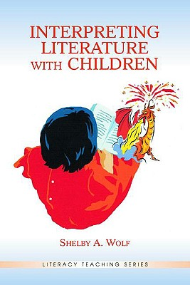 Image for Interpreting Literature With Children (Literacy Teaching Series)
