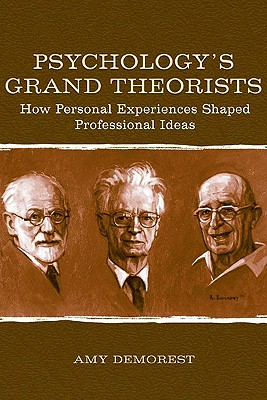 Psychology's Grand Theorists: How Personal Experiences Shaped Professional Ideas, Demorest, Amy P.