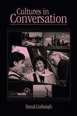 Cultures in Conversation (Routledge Communication Series), Carbaugh, Donal