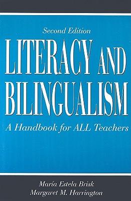 Literacy and Bilingualism: A Handbook for ALL Teachers, Brisk, Maria Estela; Harrington, Margaret M.