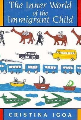 The Inner World of the Immigrant Child, Igoa, Cristina