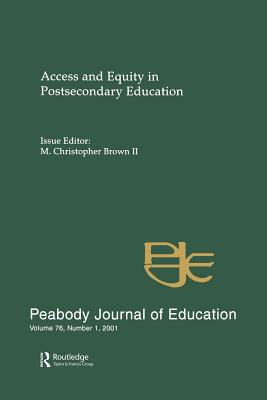 Access and Equity in Postsecondary Education: A Special Issue of the peabody Journal of Education